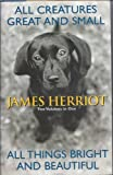 img - for James Herriot: All Creatures Great and Small and All Things Bright and Beautiful book / textbook / text book