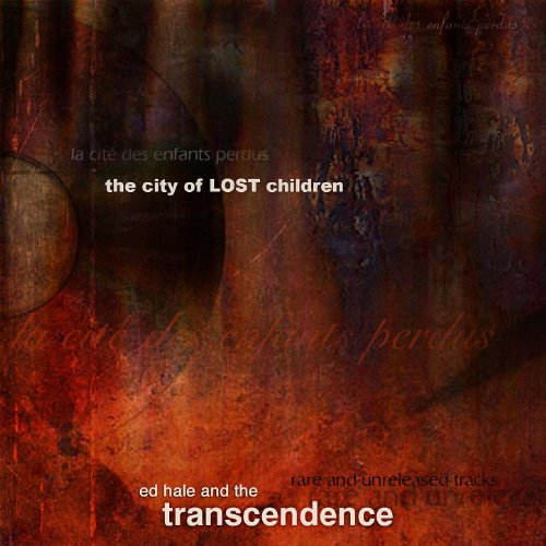The City Of Lost Children: Rare And Unreleased Tracks