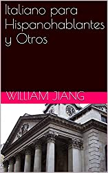 Italiano para Hispanohablantes y Otros  (Spanish Edition)