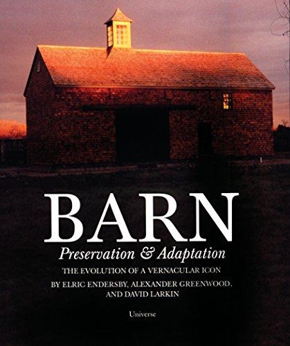 Barn: Preservation & Adaptation The Evolution of a Vernacular Icon ()