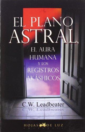 El Plano Astral (Spanish Edition) [C. W. Leadbeater] (Tapa Blanda)