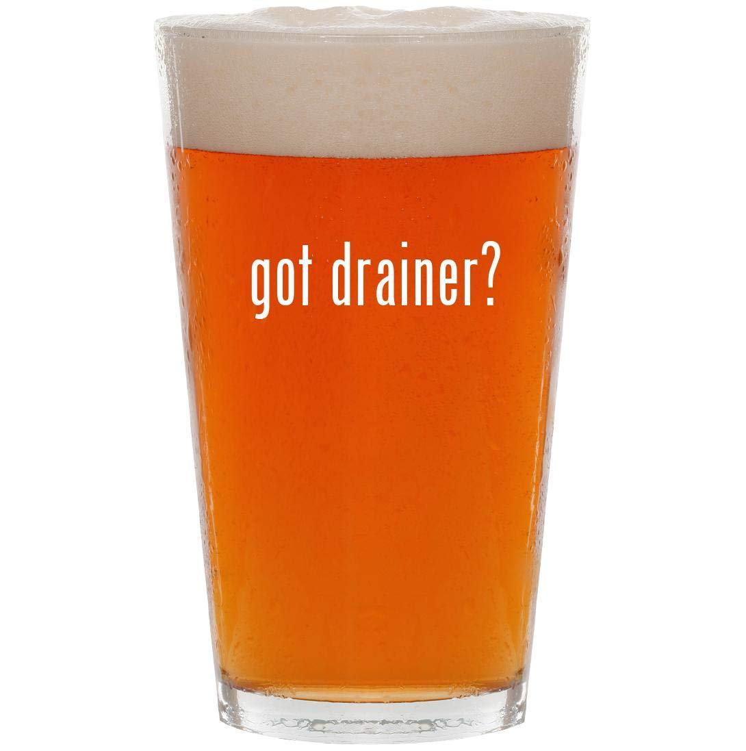 got drainer? - 16oz Pint Beer Glass