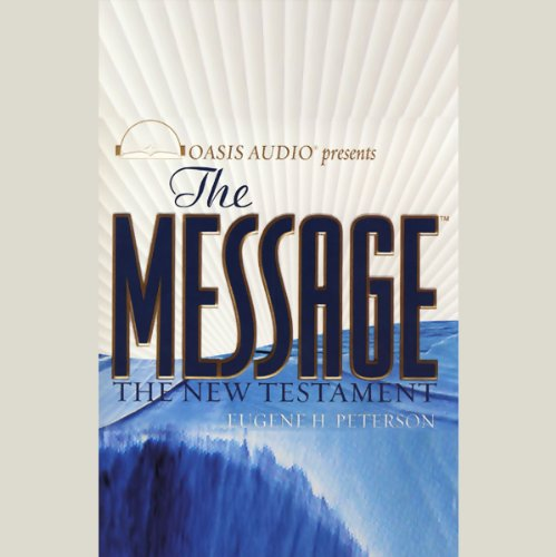 The Message: The New Testament in Contemporary Language Audiobook [Free Download by Trial] thumbnail