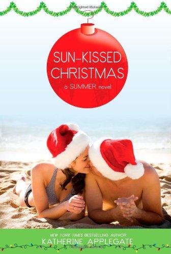 Sun-Kissed Christmas: A Summer Novel