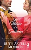 The Making of a Gentleman, Ruth Axtell Morren, 0373786212