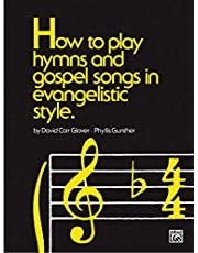 How to Play Hymns and Gospel Songs in Evangelistic Style
