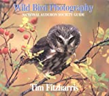 Wild Bird Photography: National Audubon Society Guide