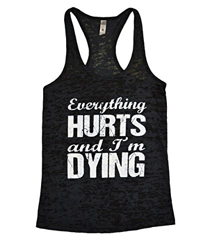 Cotton Preshrunk Tees Black Ink (Ladies Yoga Burnout Tank Top Everything Hurts and Im Dying Shirt - Funny Threadz (Extra Large, Black w/white ink))