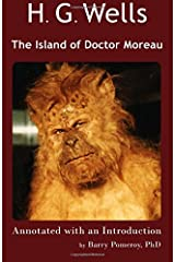 H. G. Wells' The Island of Doctor Moreau: Annotated with an Introduction by Barry Pomeroy, PhD (Scholarly Editions) (Volume 3)