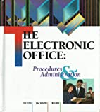 The Electronic Office : Procedures and Administration, Jackson, J. Howard and Rigby, Sue C., 0538710071