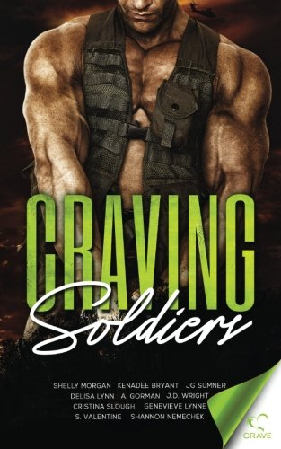 Craving Soldiers: Who Doesn't Love A Man In Uniform (Craving Series) (Volume 2)