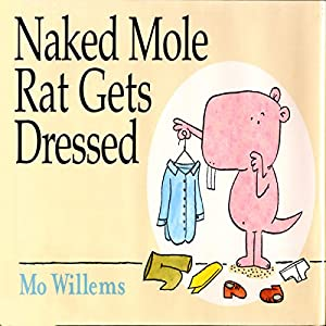 The Naked Mole Rat Gets Dressed Audiobook
