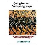 Quiz géant sur l'antiquité grecque: Niveau 2 (French Edition)