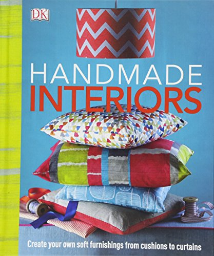 - Handmade Interiors: Create Your Own Soft Furnishing from Cushion to Curtains