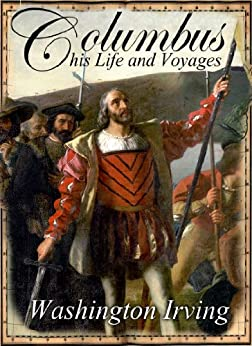 the life and voyages of christopher columbus Columbus had anticipated repose from his toils on arriving at hispaniola, but a new scene of trouble and anxiety opened upon him, destined to impede the prosecution of his enterprises, and to affect all his future fortunes.