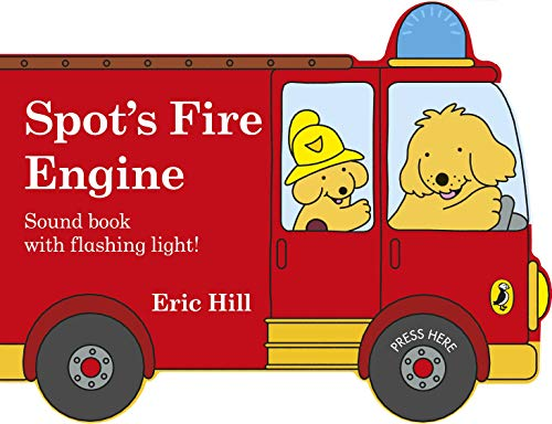 Spot's Fire Engine: shaped book with siren and flashing light! (Elmer The Elephant Activities For Early Years)