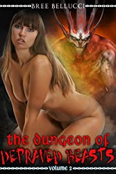 In The Dungeon Of The Depraved Beasts 2 (Dungeon Of The Depraved Series)