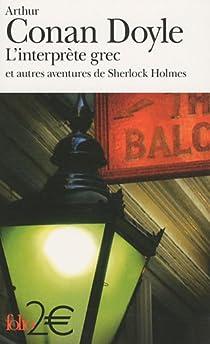 L'interprète grec : Et autres aventures de Sherlock Holmes par Conan Doyle