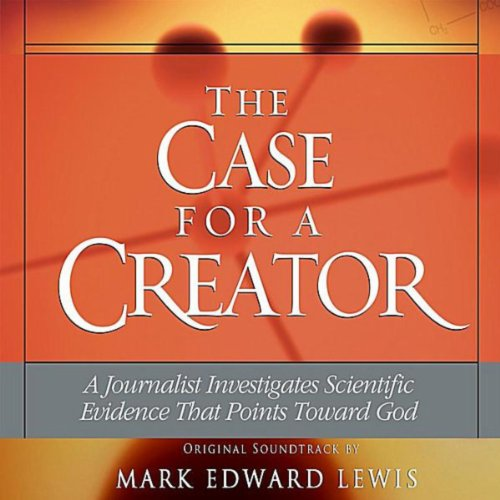 the case for a creator a The case for a creator by lee strobel - chapters 4 - 5 summary and analysis.