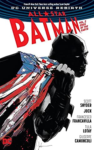 All-Star Batman Vol. 2: Ends of the Earth (Rebirth) (Superman All Star)