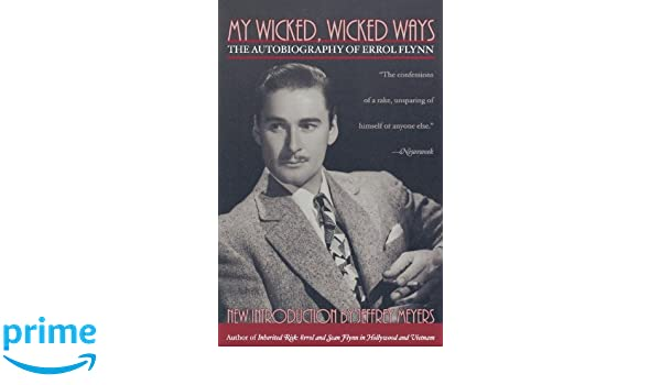 My Wicked, Wicked Ways: The Autobiography of Errol Flynn: Amazon.es: Errol Flynn: Libros en idiomas extranjeros