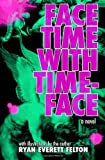 Face Time with Timeface, Ryan Felton, 1463568746