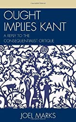 Ought Implies Kant: A Reply to the Consequentialist Critique