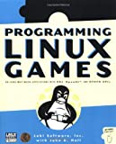 Programming Linux Games, Loki Software, Inc. Staff and John R. Hall, 1886411492