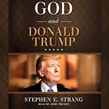 God and Donald Trump Audiobook by Stephen E. Strang Narrated by John Pruden