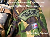 Commando Fitness for civilians and potential Royal Marines recruits