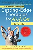 Cutting-Edge Therapies for Autism 2010-2011, Ken Siri and Tony Lyons, 1616080256