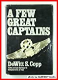 A Few Great Captains, DeWitt S. Copp, 0385133103