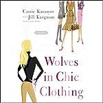 Wolves in Chic Clothing   Carrie Karasyov,Jill Kargman