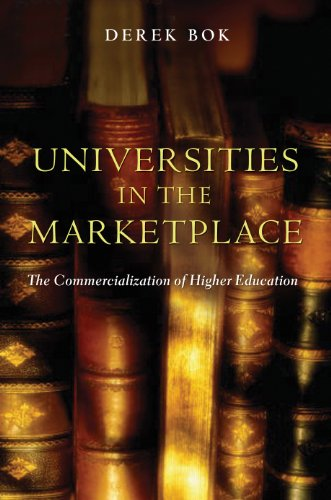 Universities in the Marketplace: The Commercialization of Higher Education (The William G. Bowen Memorial Series in Higher - Marketplace Princeton
