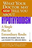 img - for What Your Doctor May Not Tell You About(TM): Hypothyroidism: A Simple Plan for Extraordinary Results (What Your Doctor May Not Tell You About...(Paperback)) book / textbook / text book