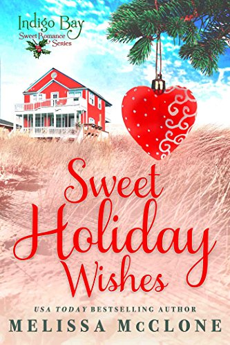 Search : Sweet Holiday Wishes (Indigo Bay Sweet Romance Series)