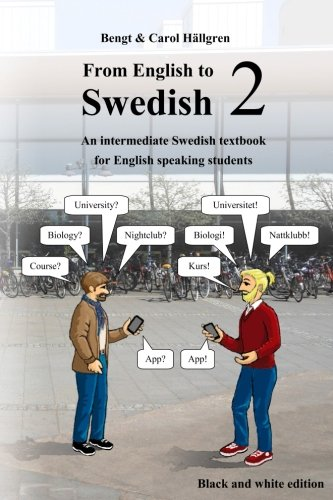 From English To Swedish 2  An Intermediate Swedish Textbook For English Speaking Students  Black And White Edition