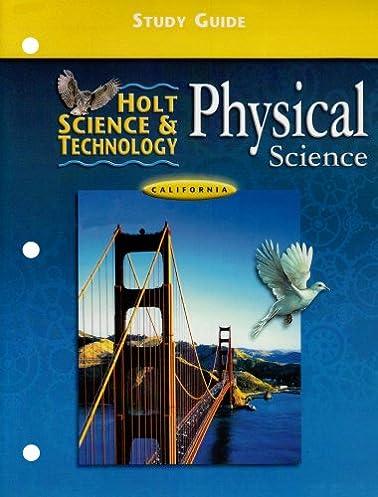 physical science california edition study guide holt scienece rh amazon com holt california physical science study guide b holt california physical science study guide b answer key