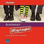 Alltagstauglich Brasilianisch: Die wichtigsten Sätze zum Mitreden | John Stevens,Graziela Romanha