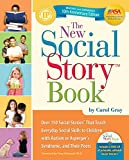 The New Social Story Book, Revised and Expanded 10th Anniversary Edition: Over 150 Social Stories that Teach Everyday Social Skills to Children with Autism or Asperger's Syndrome and their Peers