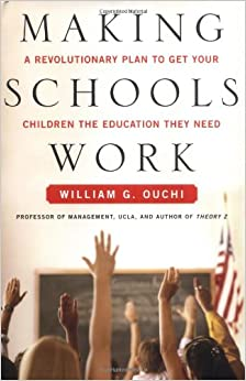 Book Making Schools Work: A Revolutionary Plan to Get Your Children the Education They Need