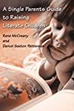 A Single Parents Guide to Raising Literate Children, Darcel Y. Patterson and Rene D. McCreary, 0595211879