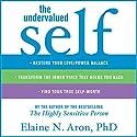 The Undervalued Self Hörbuch von Elaine N. Aron Gesprochen von: Marguerite Gavin
