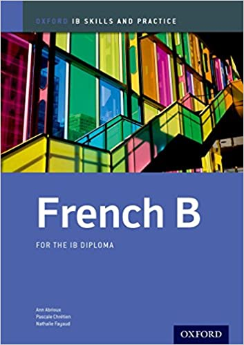 Amazon ib french b skills and practice oxford ib diploma amazon ib french b skills and practice oxford ib diploma program 9780198390077 ann abrioux pascale chretien nathalie fayaud books fandeluxe Choice Image