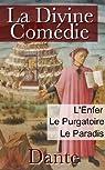 La Divine Comédie (Intégrale les 3 livres : L'Enfer, Le Purgatoire, Le Paradis) par Alighieri
