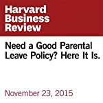 Need a Good Parental Leave Policy? Here It Is. | Joan C. Williams