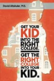 img - for Get Your Kid Into The Right College. Get The Right College Into Your Kid. book / textbook / text book