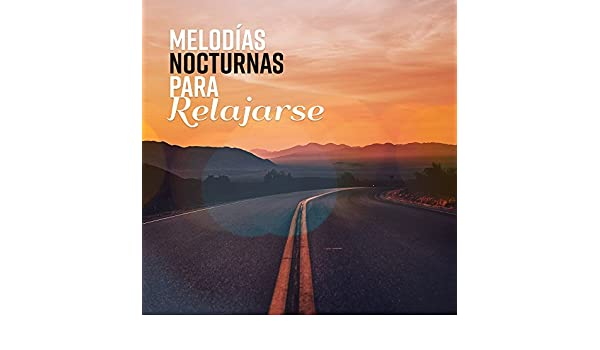 Melodías Nocturnas para Relajarse by Lounge relax on Amazon Music - Amazon.com