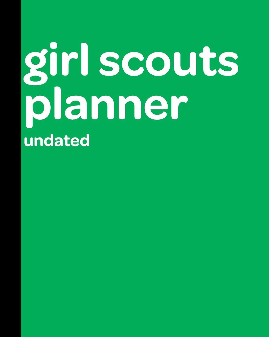 photo about Girl Scout Daisy Song Printable known as Lady Scout Planner Undated: A Ought to-Consist of Troop Organizer For