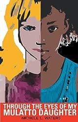 Through The Eyes Of My Mulatto Daughter